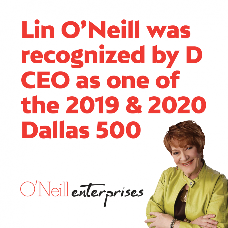 Lin O'Neill was recognized by D CEO as one of the 2019 and 2020 Dallas 500